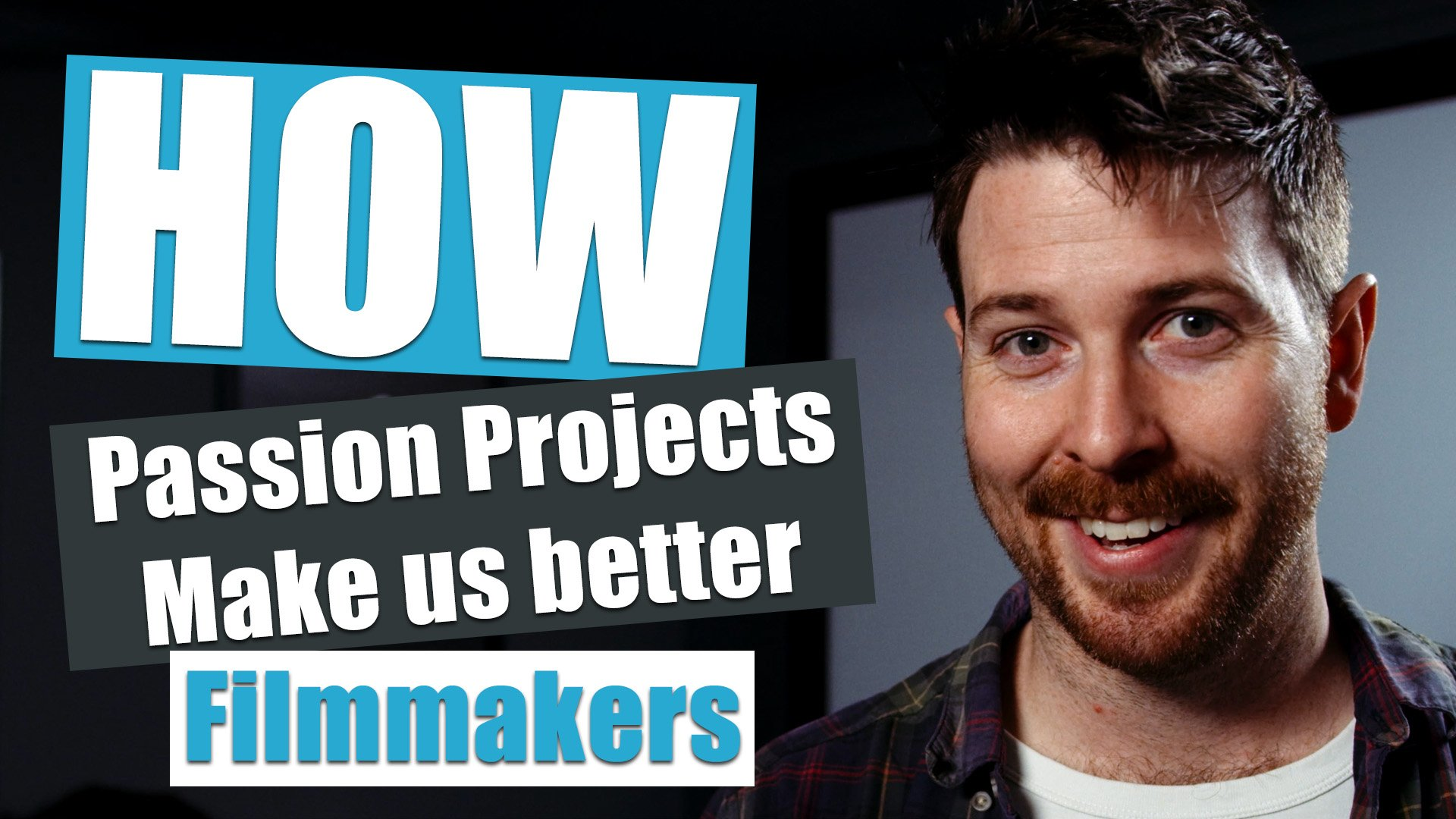 Why Passion Projects are important for Corporate & Commercial Filmmakers